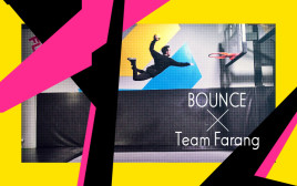 Team Farangの最新作! 今、注目のBOUNCEで飛び跳ねまわる!