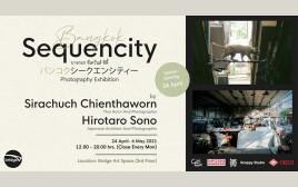 【6/16〜再開決定!】日本人建築家とタイ人俳優。2人の写真家がつくる写真展「バンコクシークエンシティー」が開催!