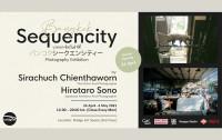 日本人建築家とタイ人俳優。2人の写真家がつくる写真展「バンコクシークエンシティー」が開催!